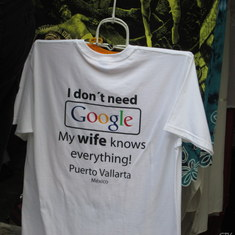 Puerto Vallarta, Mexico - I saw this T Shirt in A shop